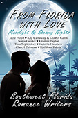 """From Florida With Love: Moonlight and Stormy Nights"" by SW Florida Romance Writers"