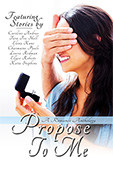 Propose To Me - A Romance Anthology