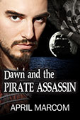 """Dawn and the Pirate Assassin"" by April Marcom"