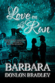 Love on the Run by Barbara Donlon Bradley