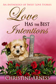 """Love Has the Best of Intentions"" by Christine Arness"