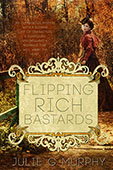 Flipping Rich Bastards by Julie G. Murphy
