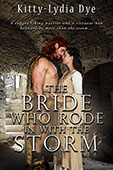 The Bride Who Rode in With the Storm by Kitty-Lydia Dye