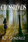 Crossroads by K. P. Gonzalez