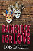 Raincheck For Love by Lois Carroll