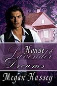 House of Lavender Dreams by Megan Hussey