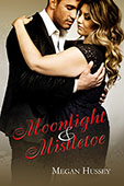 Moonlight & Mistletoe by Megan Hussey