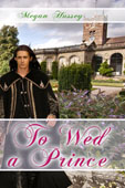To Wed a Prince by Megan Hussey