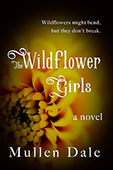 The Wildflower Girls by Mullen Dale