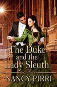 """The Duke and the Lady Sleuth"" by Nancy Pirri"