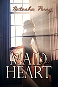 Maid of His Heart by Natasha Perry