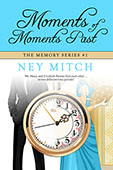 Moments of Moments Past by Ney Mitch