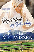 """Married by Saturday"" by Rose Marie Meuwissen"