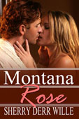 """Montana Rose"" by Sherry Derr-Wille"