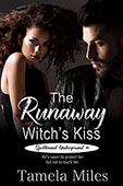 The Runaway Witch's Kiss by Tamela Miles