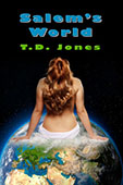 Salem's World by T. D. Jones