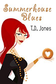 Summerhouse Blues by T. D. Jones